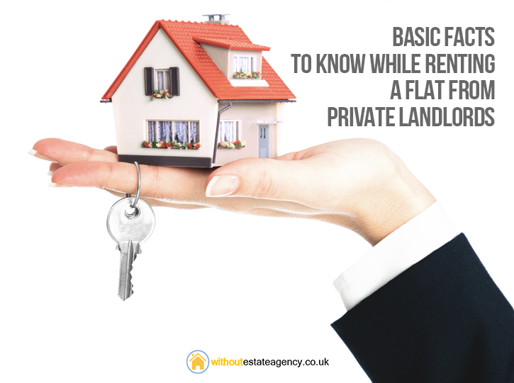 Basic Facts to Know While Renting a Flat from Private Landlords